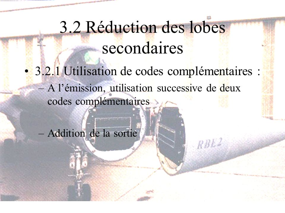 3.2 Réduction des lobes secondaires
