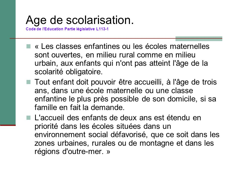 Age de scolarisation. Code de l'Education Partie législative L113-1