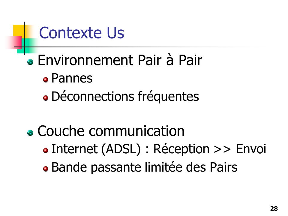 Contexte Us Environnement Pair à Pair Couche communication Pannes