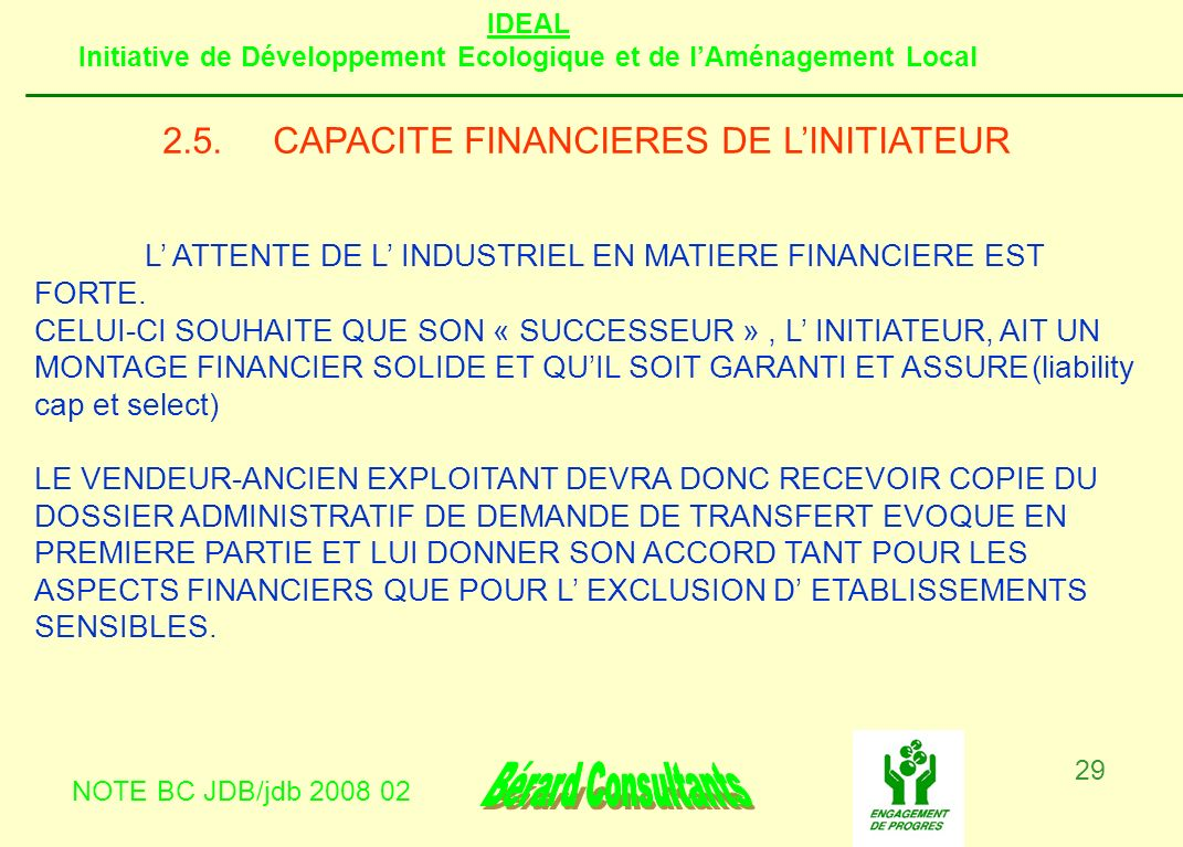 2.5. CAPACITE FINANCIERES DE L'INITIATEUR