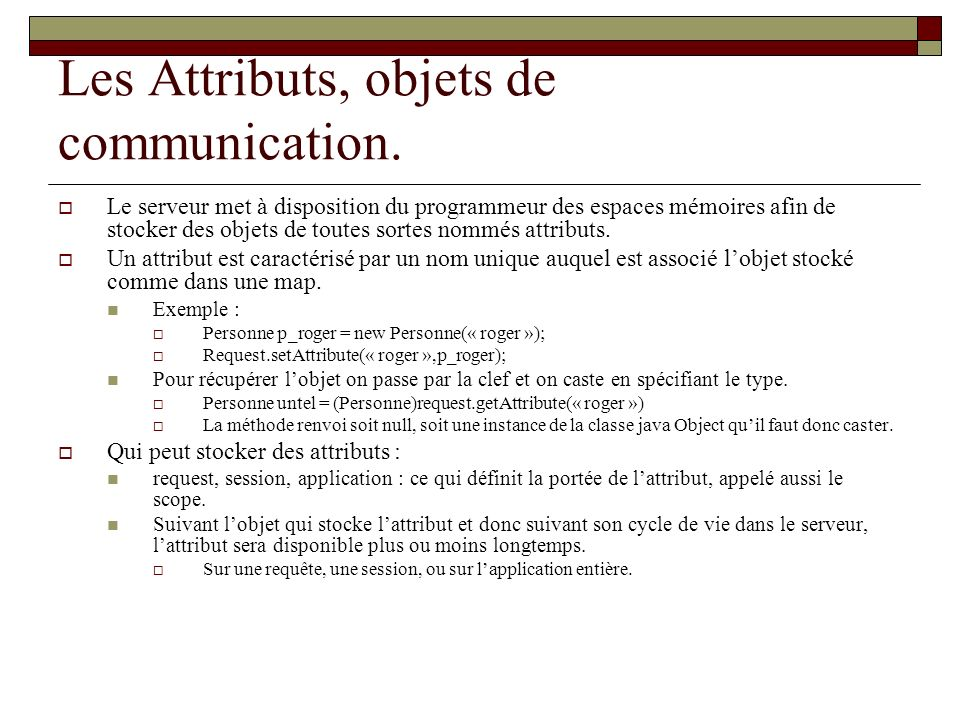 Les Attributs, objets de communication.