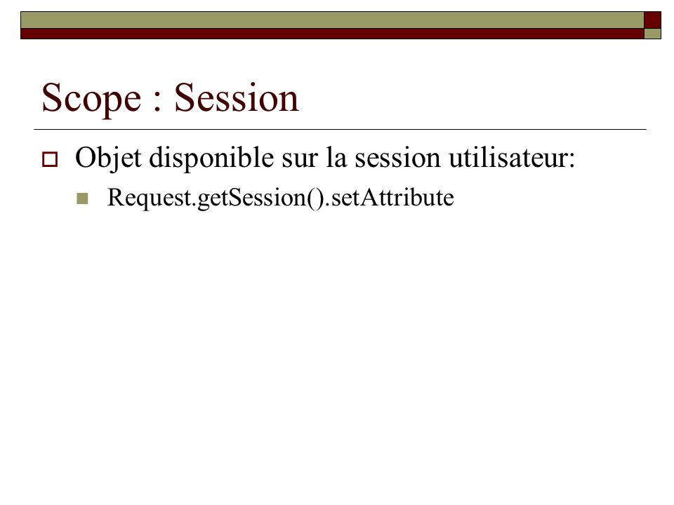 Scope : Session Objet disponible sur la session utilisateur: