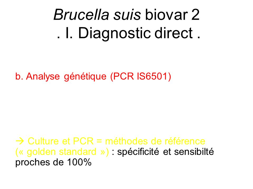 Brucella suis biovar 2 . I. Diagnostic direct .