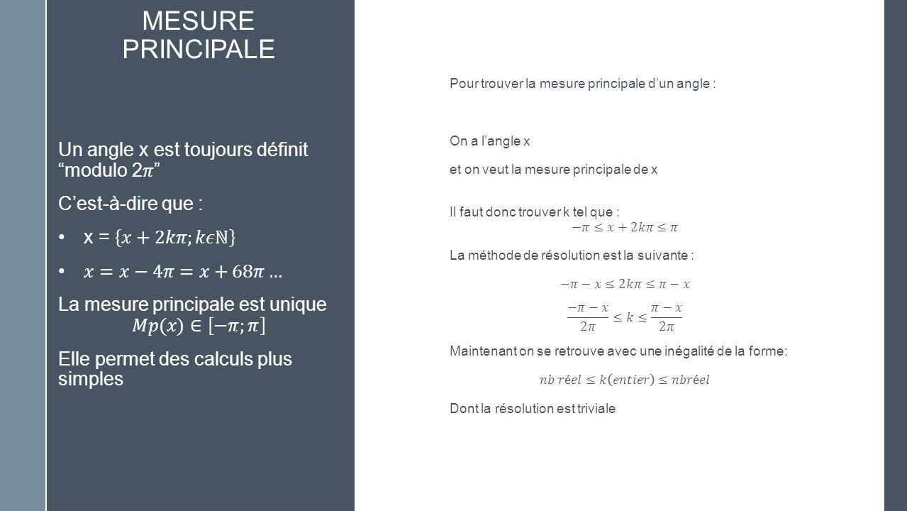 Mesure principale Un angle x est toujours définit modulo 2𝜋