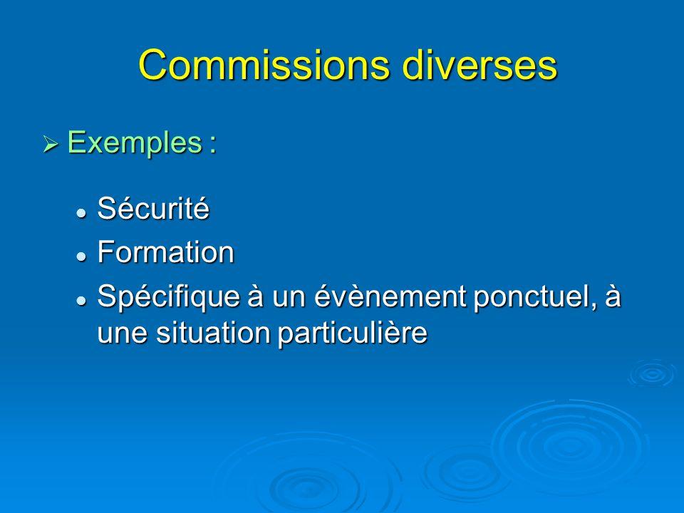 Commissions diverses Exemples : Sécurité Formation