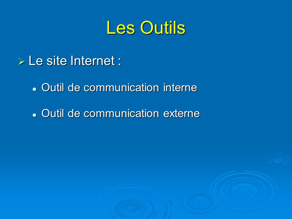 Les Outils Le site Internet : Outil de communication interne