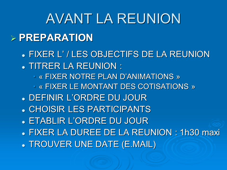 AVANT LA REUNION PREPARATION FIXER L' / LES OBJECTIFS DE LA REUNION