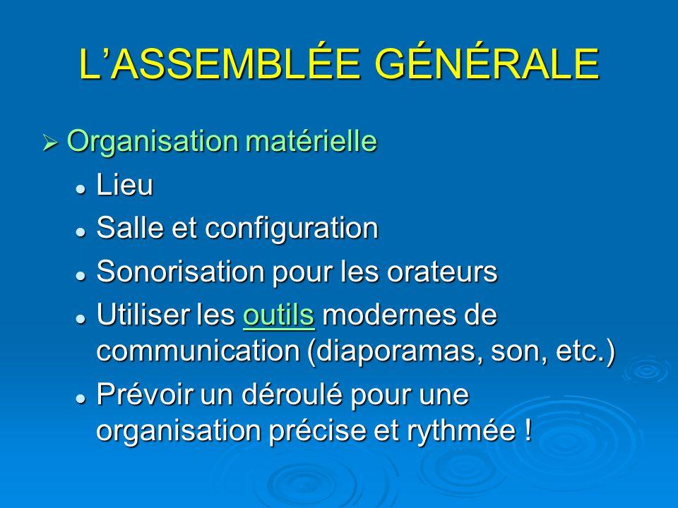 L'ASSEMBLÉE GÉNÉRALE Organisation matérielle Lieu