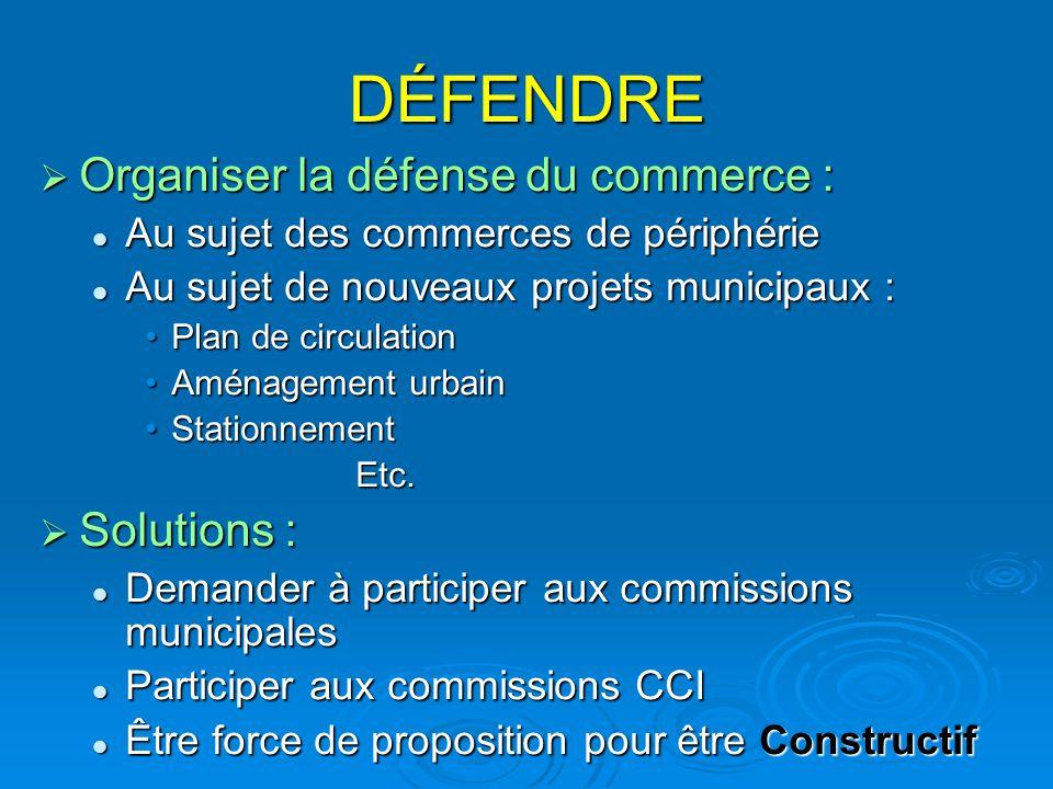 DÉFENDRE Organiser la défense du commerce : Solutions :