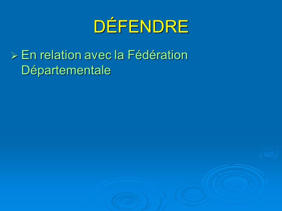 DÉFENDRE En relation avec la Fédération Départementale