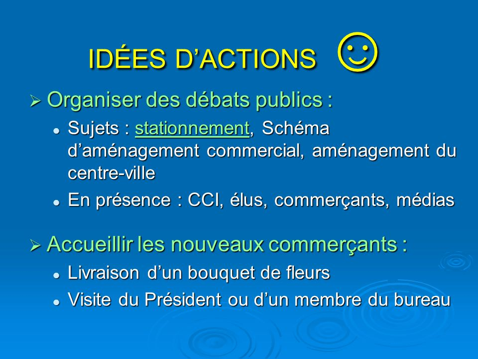 IDÉES D'ACTIONS ☺ Organiser des débats publics :