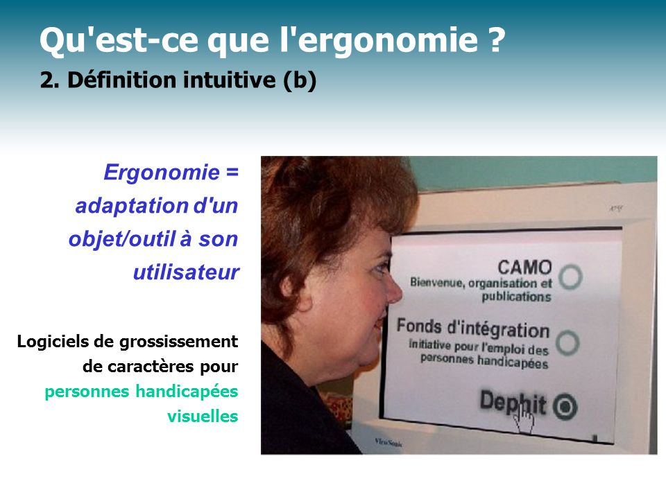Qu est-ce que l ergonomie 2. Définition intuitive (b)