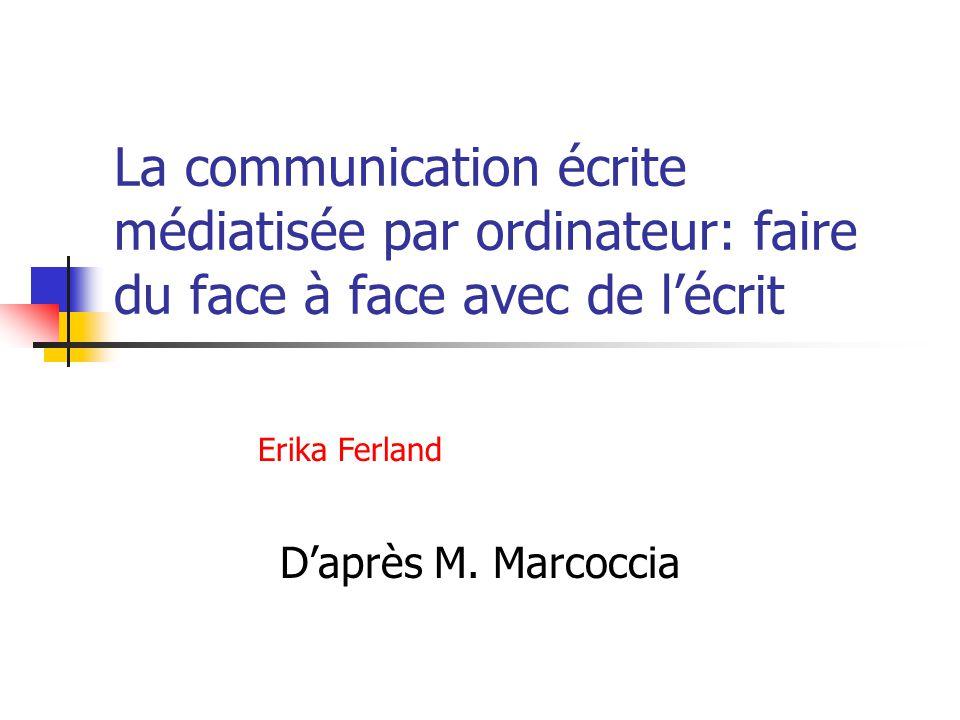 La communication écrite médiatisée par ordinateur: faire du face à face avec de l'écrit