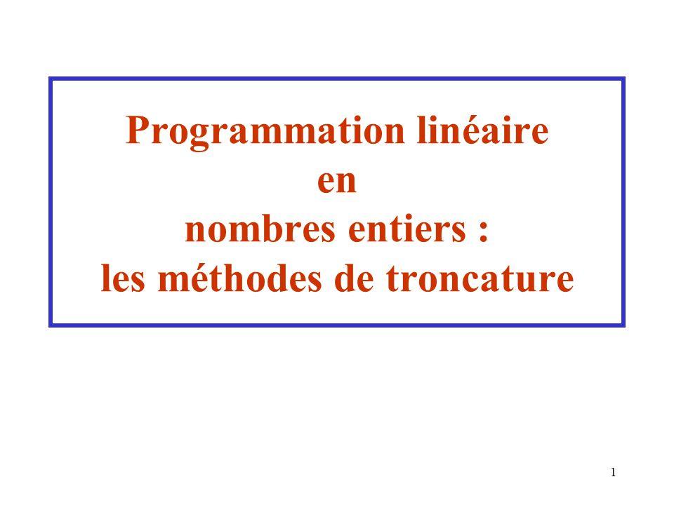 Programmation linéaire en nombres entiers : les méthodes de troncature