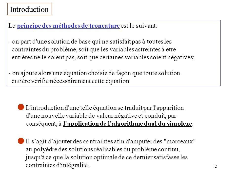 Introduction Le principe des méthodes de troncature est le suivant: