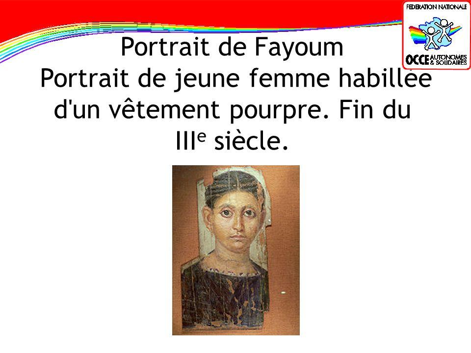 Portrait de Fayoum Portrait de jeune femme habillée d un vêtement pourpre. Fin du IIIe siècle.