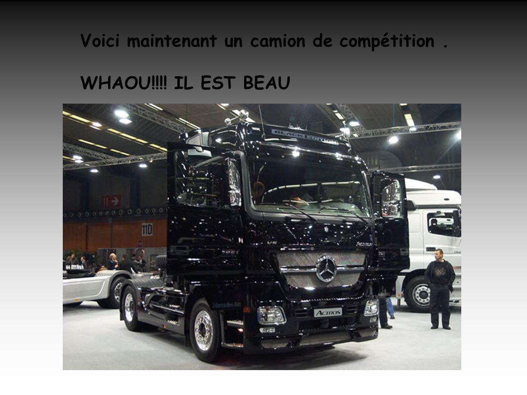 Voici maintenant un camion de compétition .