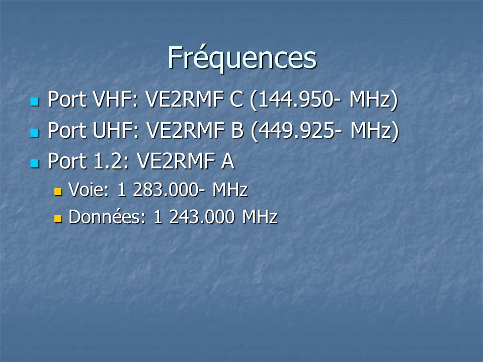 Fréquences Port VHF: VE2RMF C (144.950- MHz)