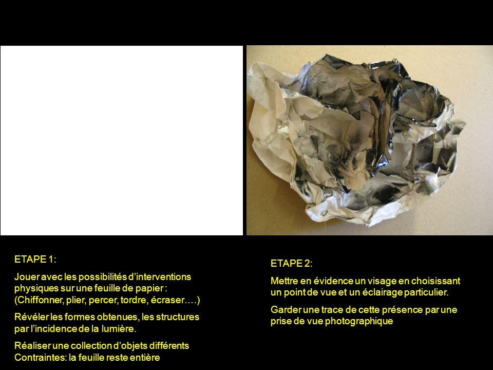 ETAPE 1: Jouer avec les possibilités d'interventions physiques sur une feuille de papier : (Chiffonner, plier, percer, tordre, écraser….)