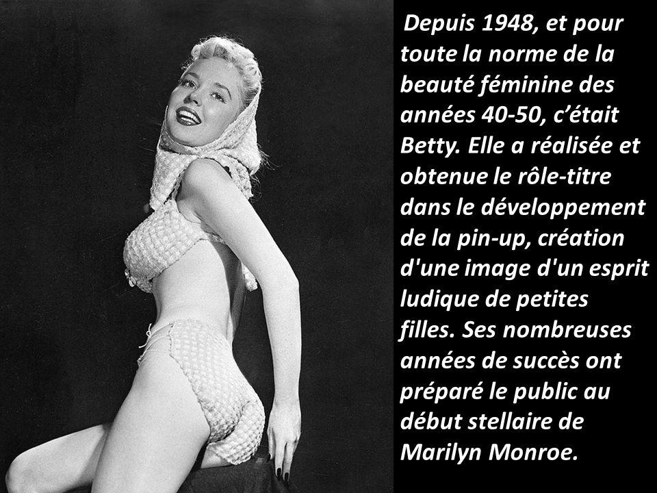 Depuis 1948, et pour toute la norme de la beauté féminine des années 40-50, c'était Betty.