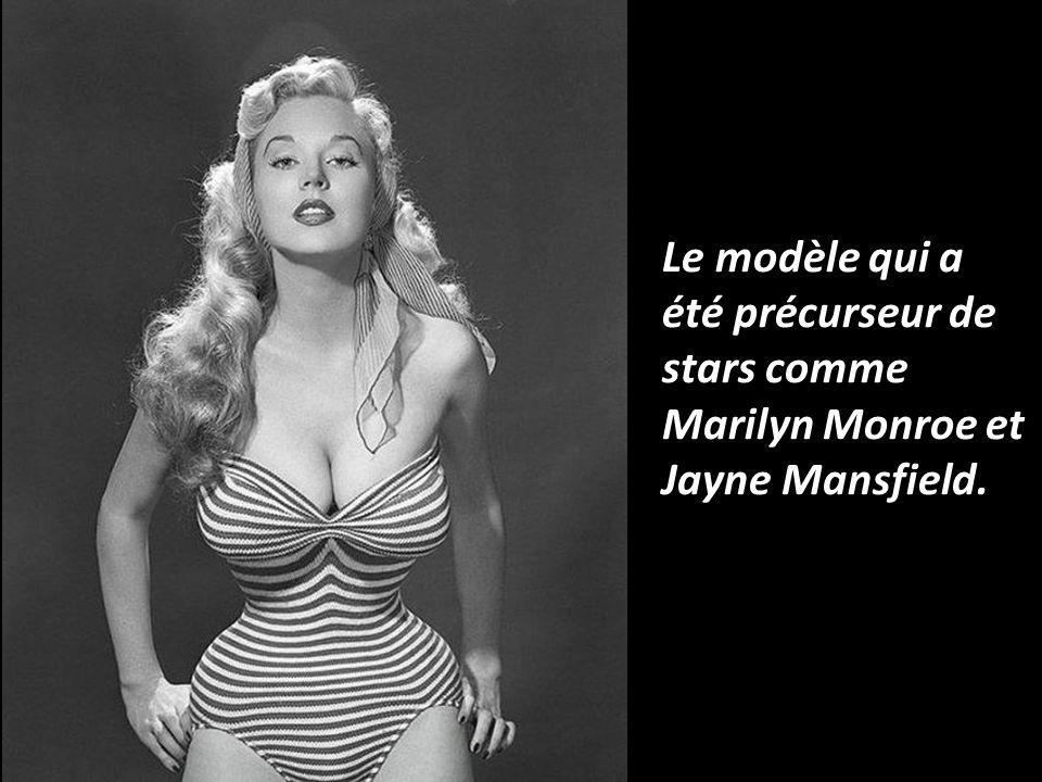 Le modèle qui a été précurseur de stars comme Marilyn Monroe et Jayne Mansfield.