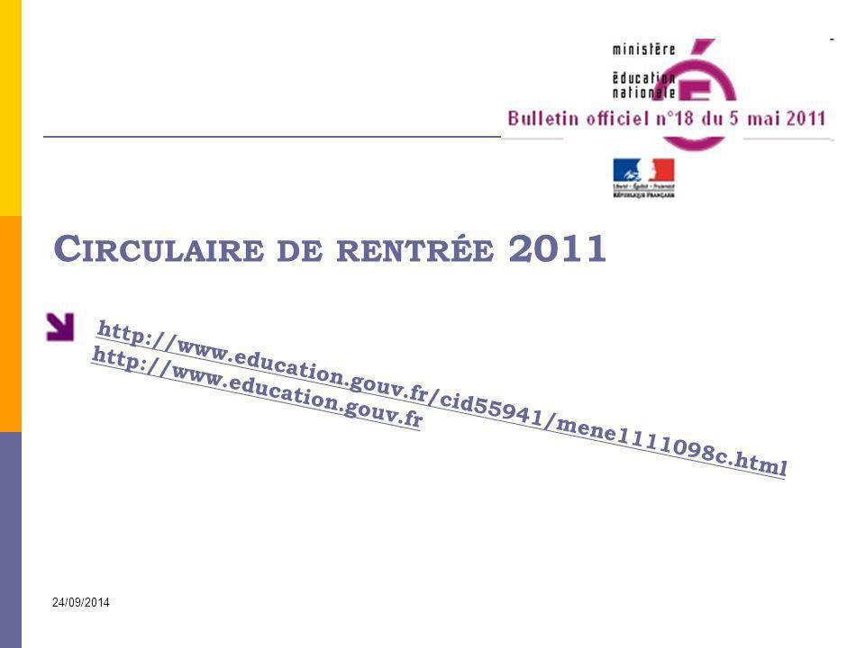 Circulaire de rentrée 2011 http://www.education.gouv.fr/cid55941/mene1111098c.html. http://www.education.gouv.fr.
