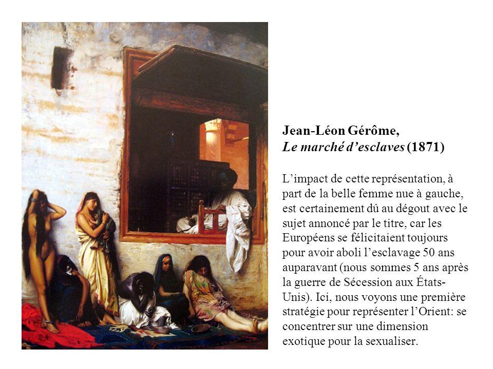 Jean-Léon Gérôme, Le marché d'esclaves (1871) L'impact de cette représentation, à part de la belle femme nue à gauche, est certainement dû au dégout avec le sujet annoncé par le titre, car les Européens se félicitaient toujours pour avoir aboli l'esclavage 50 ans auparavant (nous sommes 5 ans après la guerre de Sécession aux États-Unis).