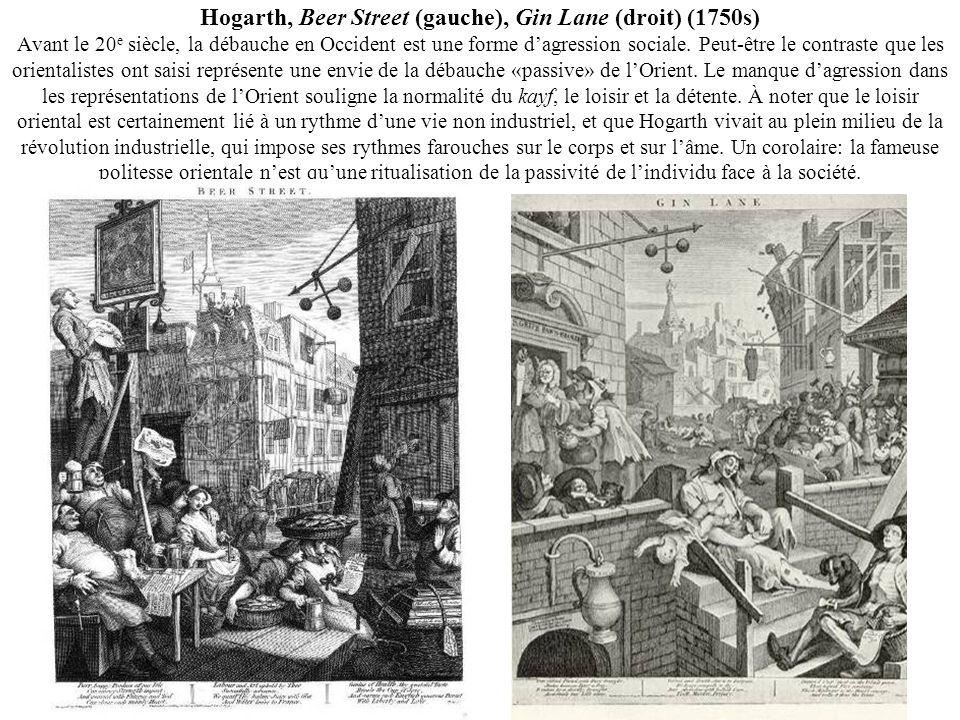 Hogarth, Beer Street (gauche), Gin Lane (droit) (1750s) Avant le 20e siècle, la débauche en Occident est une forme d'agression sociale.