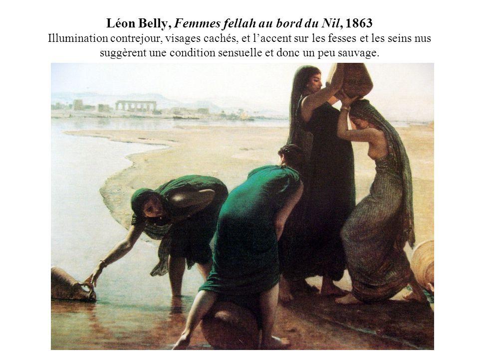 Léon Belly, Femmes fellah au bord du Nil, 1863 Illumination contrejour, visages cachés, et l'accent sur les fesses et les seins nus suggèrent une condition sensuelle et donc un peu sauvage.