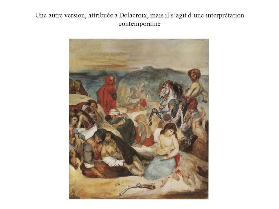 Une autre version, attribuée à Delacroix, mais il s'agit d'une interprétation contemporaine