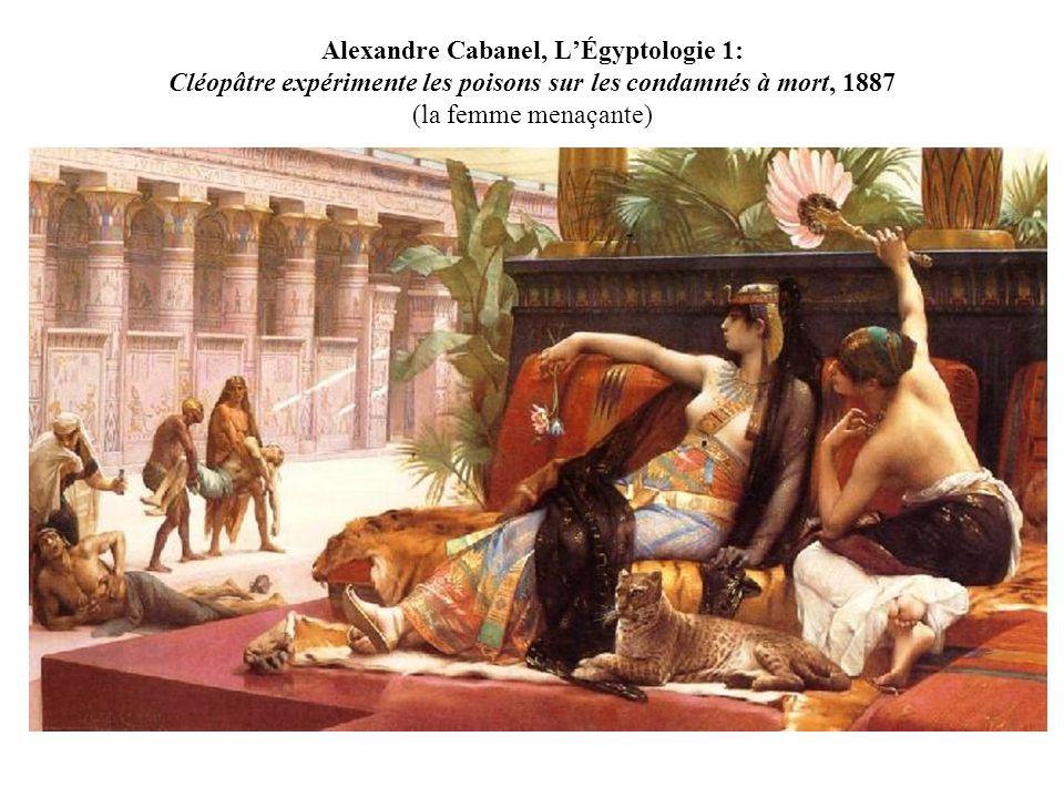 Alexandre Cabanel, L'Égyptologie 1: Cléopâtre expérimente les poisons sur les condamnés à mort, 1887 (la femme menaçante)