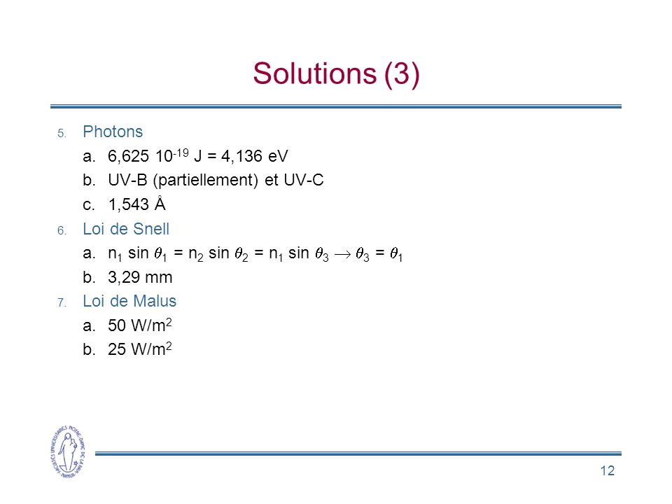 Solutions (3) Photons 6,625 10-19 J = 4,136 eV