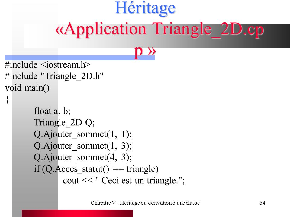 Héritage «Application Triangle_2D.cpp »
