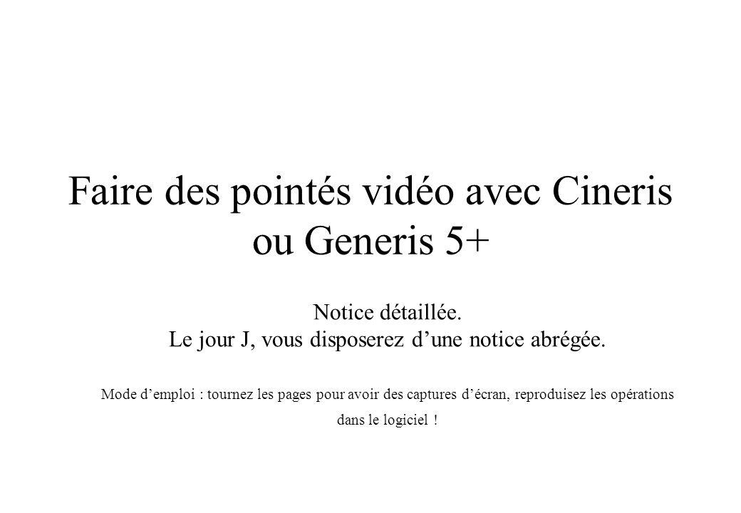 Faire des pointés vidéo avec Cineris ou Generis 5+