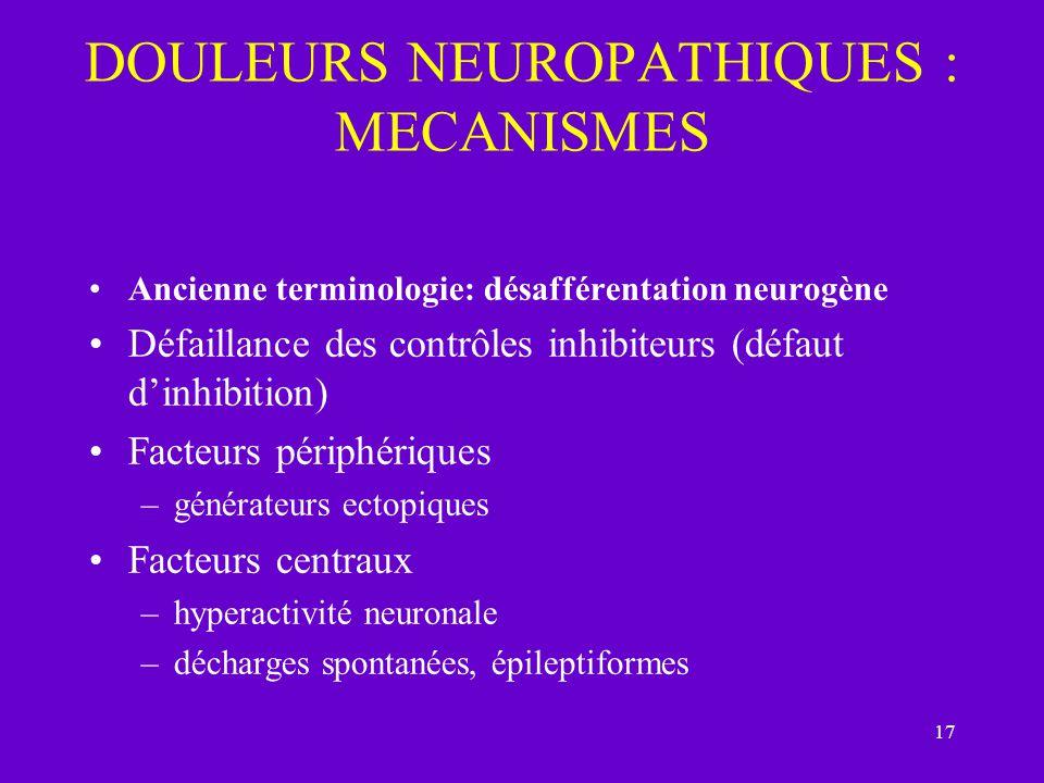 DOULEURS NEUROPATHIQUES : MECANISMES