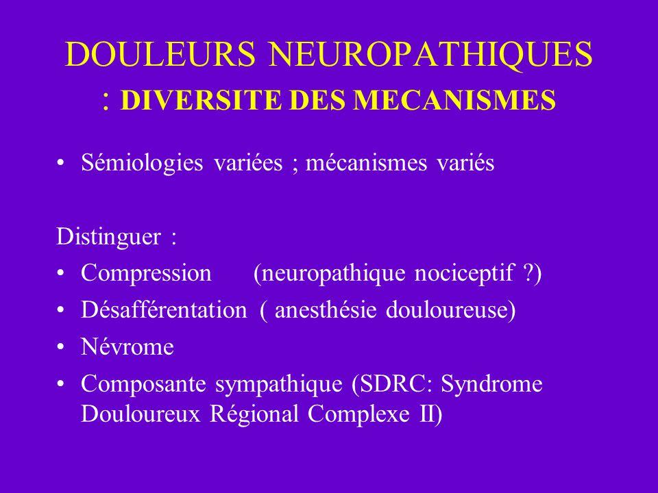 DOULEURS NEUROPATHIQUES : DIVERSITE DES MECANISMES