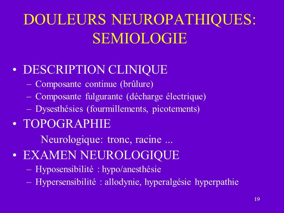 DOULEURS NEUROPATHIQUES: SEMIOLOGIE