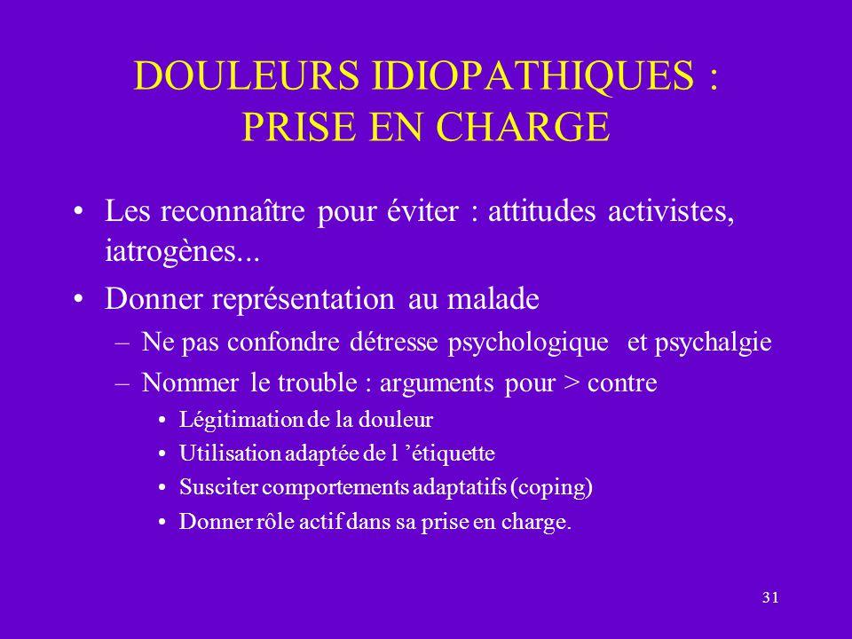 DOULEURS IDIOPATHIQUES : PRISE EN CHARGE