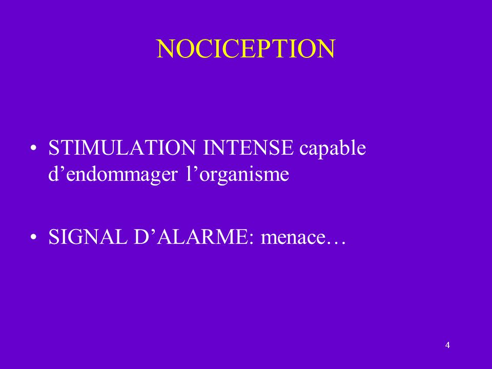 NOCICEPTION STIMULATION INTENSE capable d'endommager l'organisme
