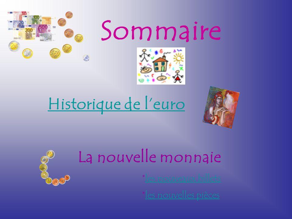 Sommaire Historique de l'euro La nouvelle monnaie