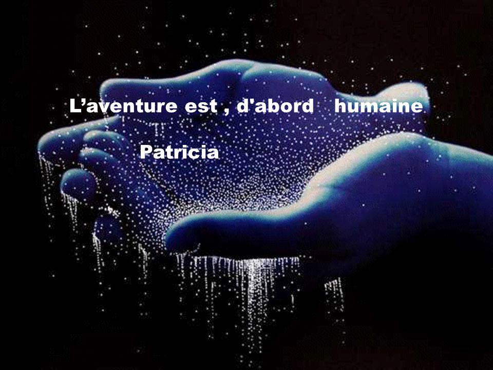 L'aventure est , d abord humaine