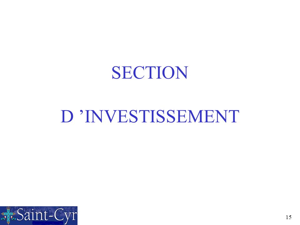 SECTION D 'INVESTISSEMENT