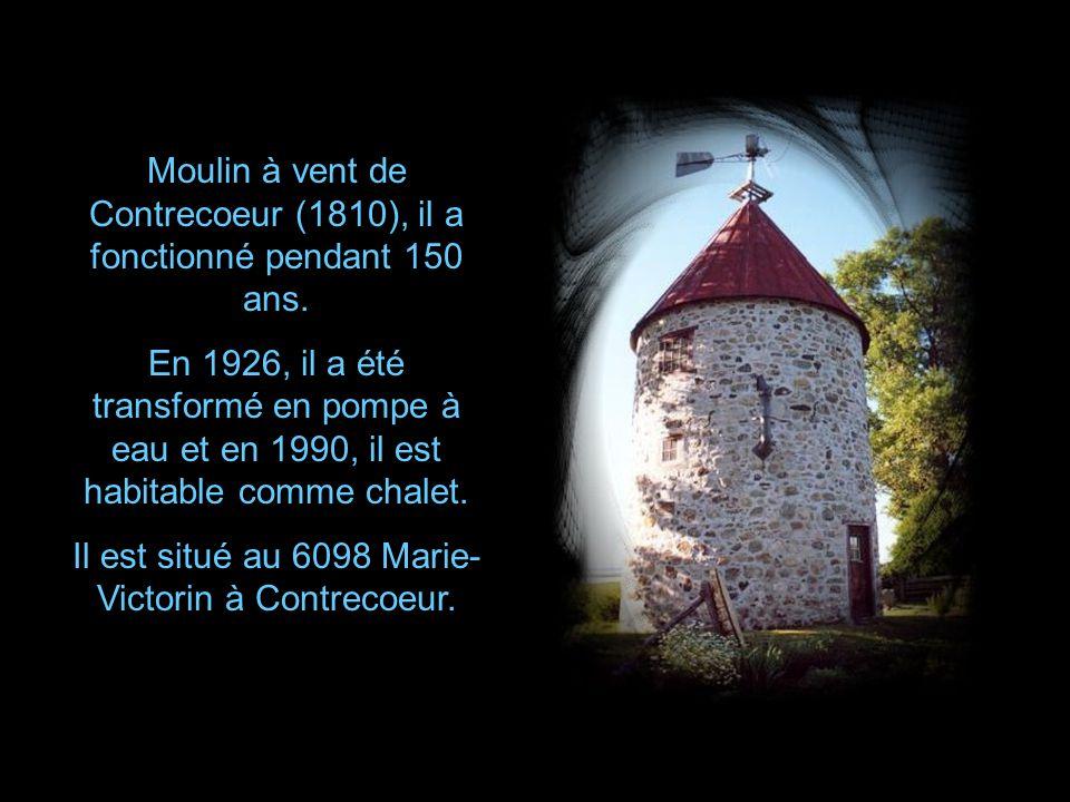 Moulin à vent de Contrecoeur (1810), il a fonctionné pendant 150 ans.
