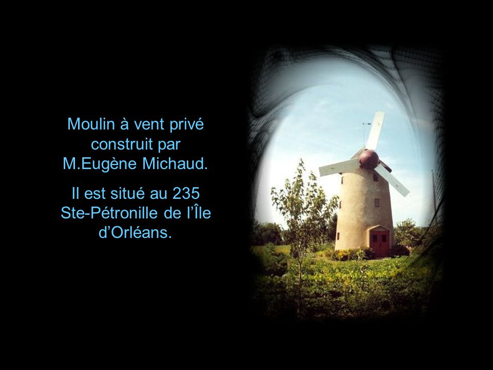 Moulin à vent privé construit par M.Eugène Michaud.