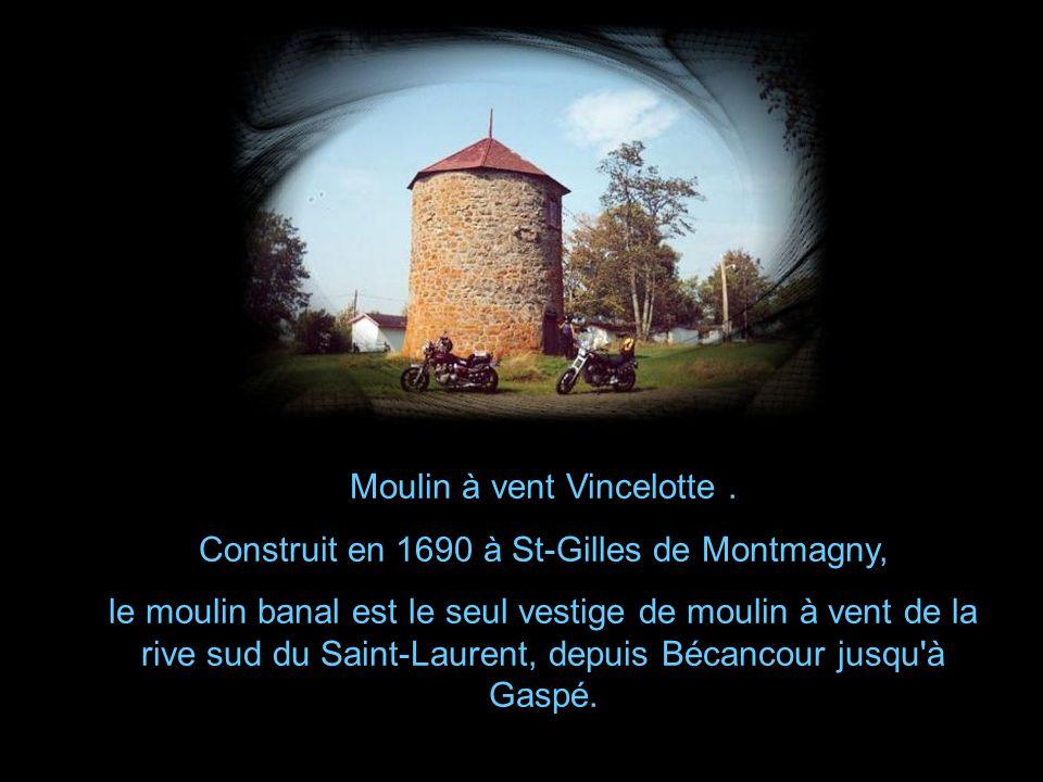 Moulin à vent Vincelotte . Construit en 1690 à St-Gilles de Montmagny,