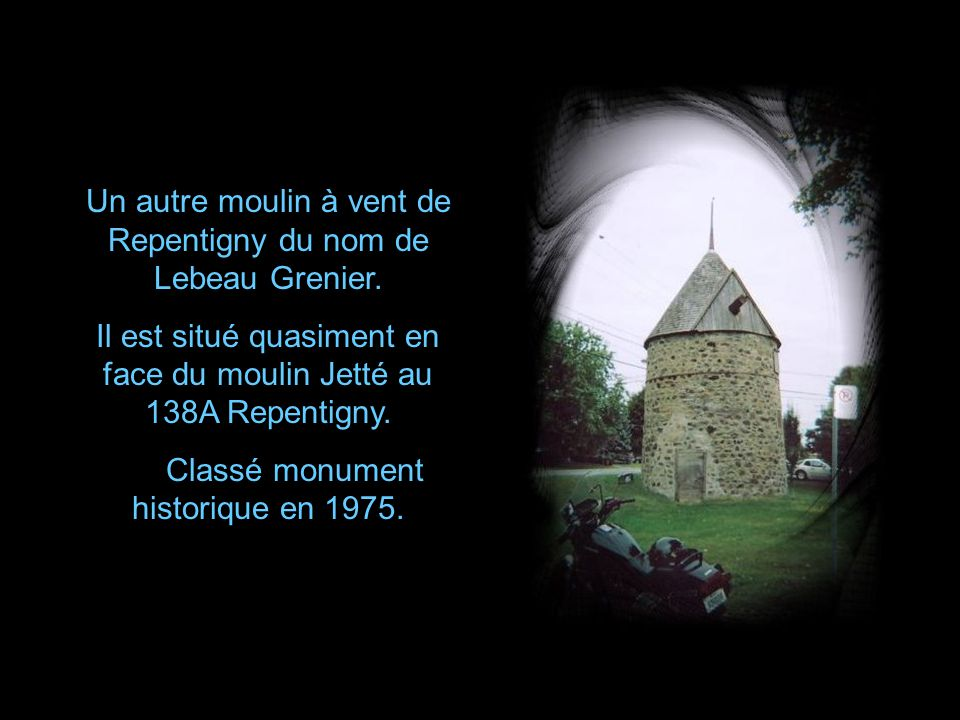Un autre moulin à vent de Repentigny du nom de Lebeau Grenier.
