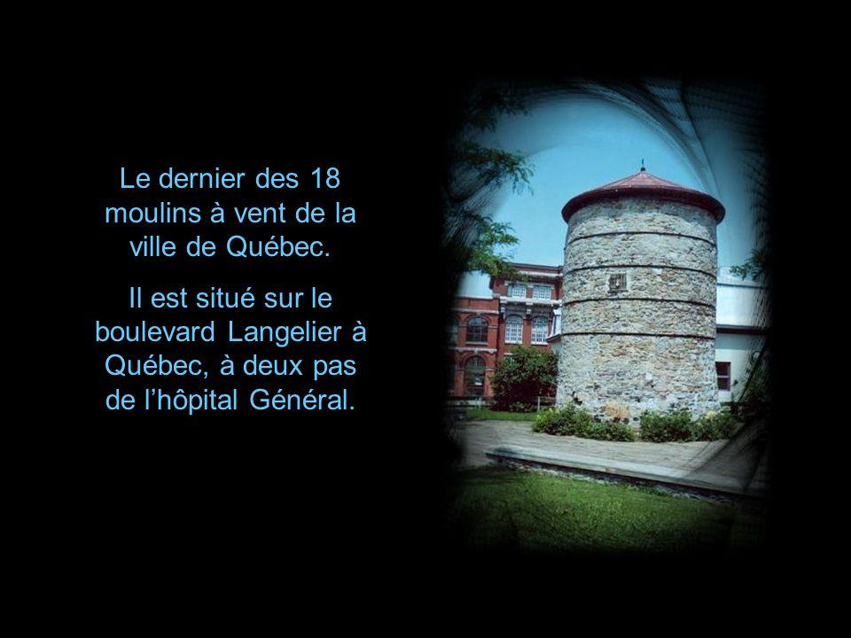 Le dernier des 18 moulins à vent de la ville de Québec.