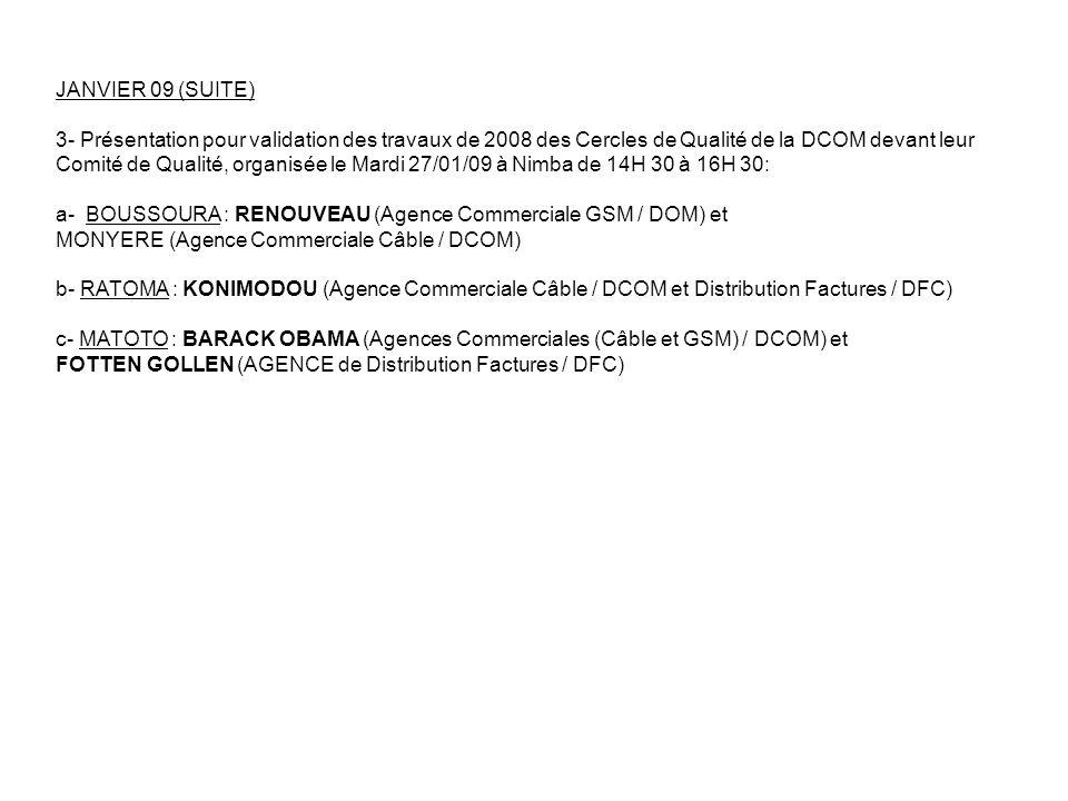 JANVIER 09 (SUITE) 3- Présentation pour validation des travaux de 2008 des Cercles de Qualité de la DCOM devant leur.