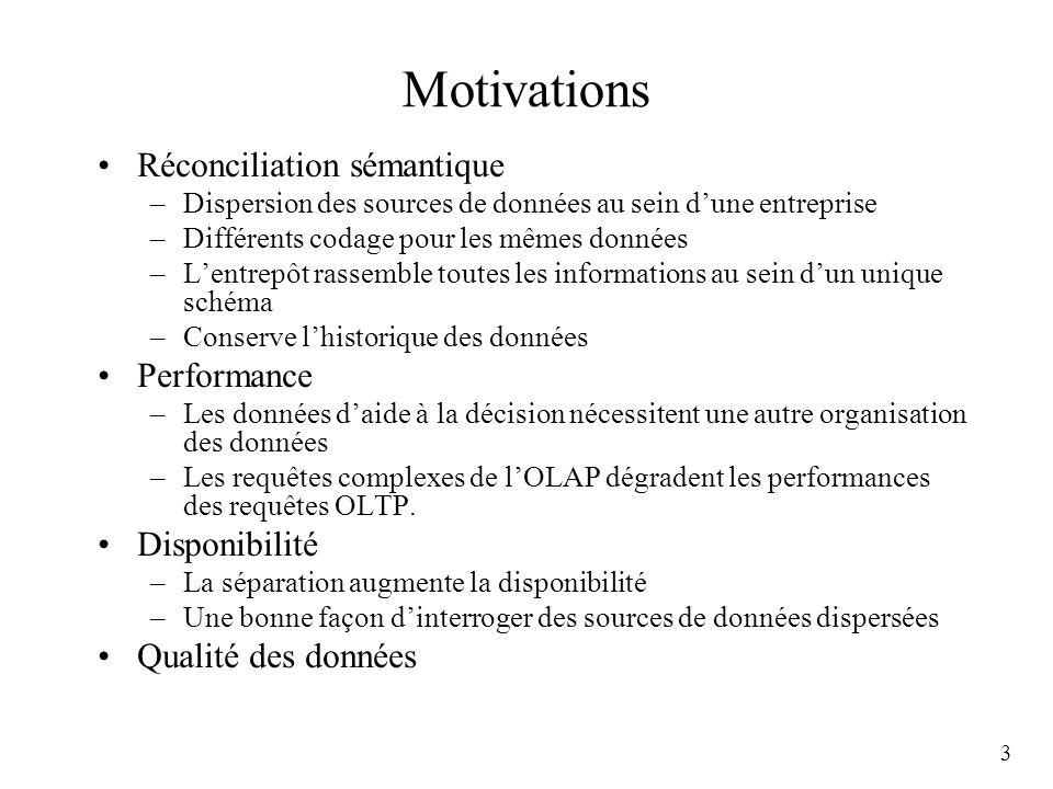 Motivations Réconciliation sémantique Performance Disponibilité