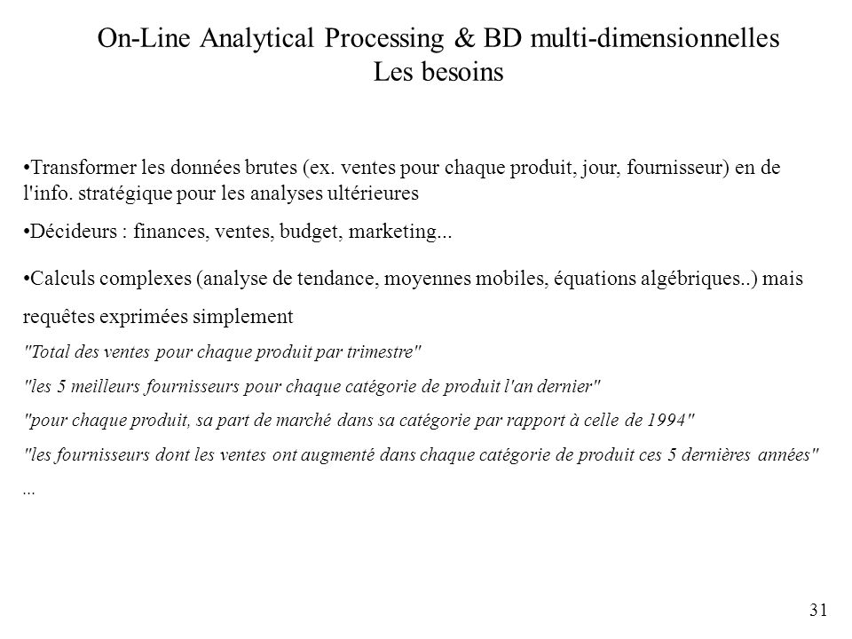 On-Line Analytical Processing & BD multi-dimensionnelles Les besoins